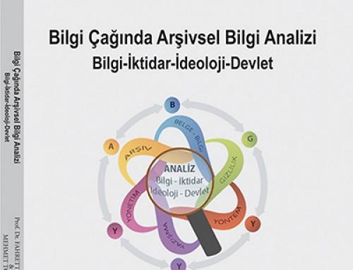Bilgi Çağında Arşivsel Bilgi Analizi Bilgi-İktidar-İdeoloji-Devlet, 2015